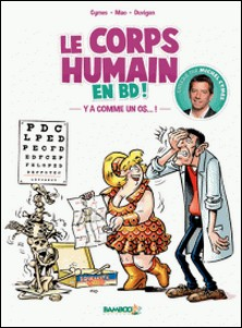 Le corps humain en BD ! Tome 1-Michel Cymes , Sébastien Mao , Duvigan , Hélène Lenoble