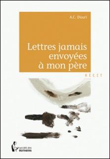 Lettres jamais envoyées à mon père-Claude Diouri