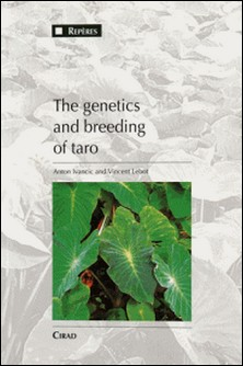 The genetics and breeding of Taro (Clolocasia esculenta(L.) Schott)-V Lebot , A Ivancic