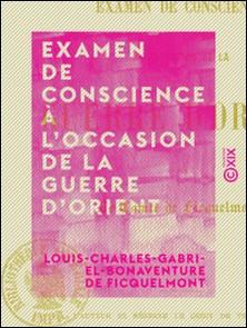 Examen de conscience à l'occasion de la guerre d'Orient-Louis-Charles-Gabriel-Bonavent Ficquelmont