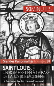 Saint Louis, un roi chrétien à la base de la justice moderne - La France entre les mains d'un saint-Raphaël Coune , 50 minutes