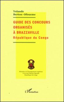 Guide des concours organisés à Brazzaville République du Congo-Yolande Berton-Ofouémé
