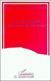 Le travail social à l'épreuve de l'Europe-Marchand