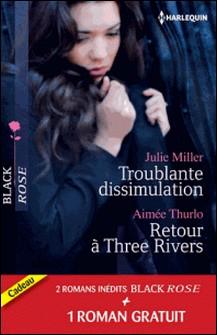 Troublante dissimulation - Retour à Three Rivers - Passion pour un privé - (promotion)-Julie Miller , Aimée Thurlo , Cara Summers