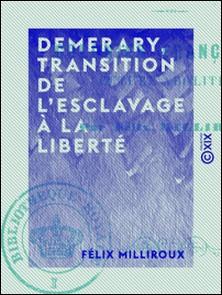 Demerary, transition de l'esclavage à la liberté - Colonies françaises, future abolition-Félix Milliroux