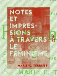 Notes et impressions à travers le féminisme-Marie-C. Terrisse
