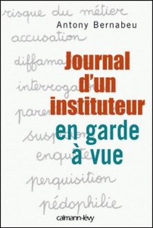 Journal d'un instituteur en garde à vue-Antony Bernabeu