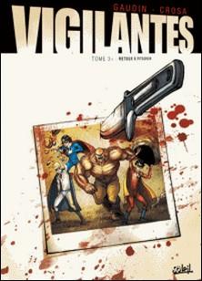 Vigilantes T03 - Retour à Pitsgreen-Jean-Charles Gaudin , Riccardo Crosa