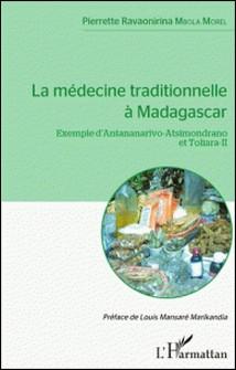 La médecine traditionnelle à Madagascar - Exemple d'Antananarivo-Atsimondrano et Toliara-II-Pierrette Ravaonirina Mbola Morel