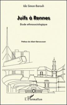 Juifs à Rennes - Etude ethnosociologique-Ida Simon-Barouh