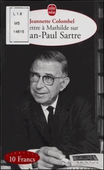 Lettre à Mathilde sur Jean-Paul Sartre-Jeannette Colombel