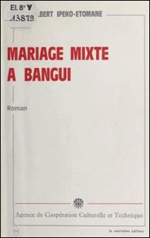 Mariage mixte à Bangui-Faustin-Albert Ipeko-Etomane