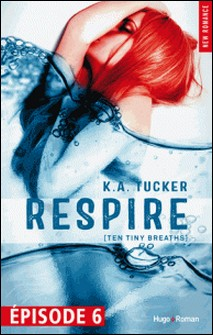 Respire Episode 6 (Ten tiny breaths)-K a Tucker , Robyn Bligh