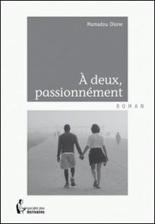 A deux passionnément-Mamadou Dione