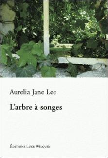 L'arbre à songes - Un roman tendre et poétique-Aurelia Jane Lee