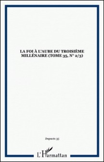 LA FOI À L'AUBE DU TROISIÈME MILLÉNAIRE (tome 35, n° 2/3)-auteur
