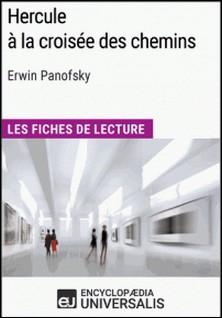 Hercule à la croisée des chemins d'Erwin Panofsky (Les Fiches de Lecture d'Universalis) - (Les Fiches de Lecture d'Universalis)-Encyclopaedia Universalis