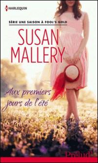 Aux premiers jours de l'été - T1 - Une saison à Fool's Gold-Susan Mallery