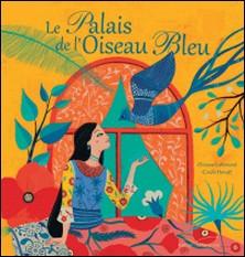 Le Palais de l'Oiseau bleu-Orianne Lallemand