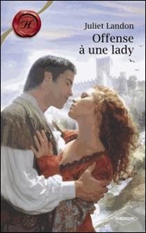 Offense à une lady (Harlequin Les Historiques)-Juliet Landon