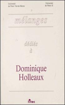 MELANGES DEDIES A DOMINIQUE HOLLEAUX-Université de Paris II