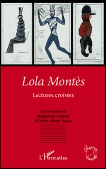 Lola Montès - Lectures croisées-Marguerite Chabrol , Pierre-Olivier Toulza