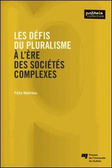 Les défis du pluralisme à l'ère des sociétés complexes-Félix Mathieu