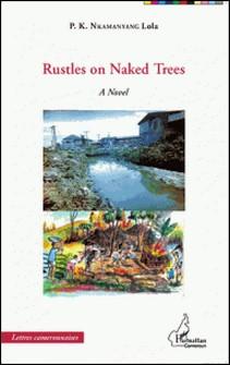 Rustles on Naked Trees-Lola Nkamanyang