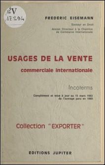 Usages de la vente commerciale internationale : complément et mise à jour au 15 mars 1983-Frédéric Eisemann
