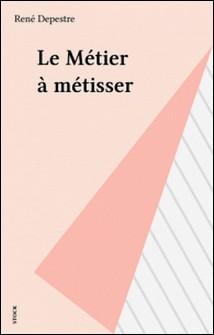 Le métier à métisser-René Depestre