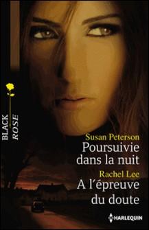Poursuivie dans la nuit - A l'épreuve du doute-Susan Peterson , Rachel Lee