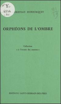 Orphéons de l'ombre-Christian Dufourquet