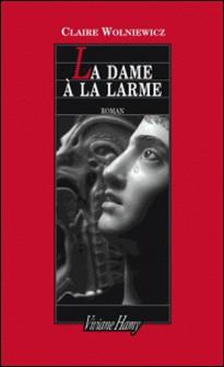 La dame à la larme-Claire Wolniewicz
