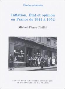Inflation, État et opinion en France de 1944 à 1952-Michel-Pierre Chélini , Collectif , Ministère de l'Economie