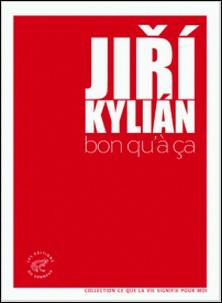 Bon qu'à ça-Jiri Kylian
