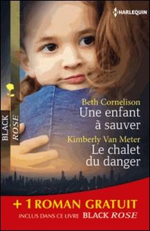 Une enfant à sauver - Le chalet du danger - Sous haute protection - (promotion)-Beth Cornelison , Kimberly Van Meter