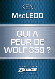 Qui a peur de Wolf 359 ?-Ken MacLeod
