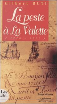 La peste à La Valette : la peste au village (1720-1721)-Gilbert Buti