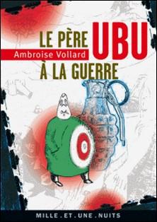 Le Père Ubu à la guerre-Ambroise Vollard