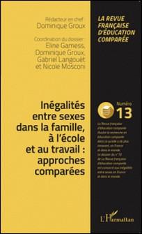 Raisons, comparaisons, éducations N° 13, Juillet 2015-Eline Gamess , Dominique Groux , Gabriel Langouët , Nicole Mosconi
