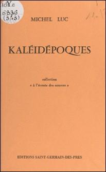 Kaléidépoques-Michel Luc