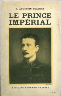 Le prince impérial-Augustin-Thierry A.