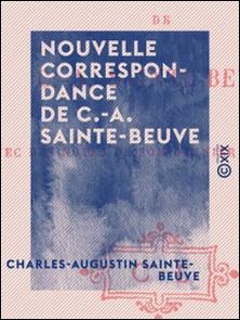 Nouvelle correspondance de C.-A. Sainte-Beuve-Charles-Augustin Sainte-Beuve , Jules Troubat