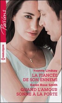 La fiancée de son ennemi - Quand l'amour sonne à la porte-Yvonne Lindsay , Karen Rose Smith
