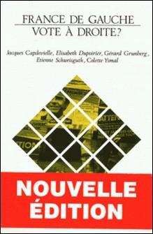 France de gauche, vote à droite ?-Jacques Capdevielle , Elisabeth Dupoirier , Colette Ysmal , Gérard Grunberg