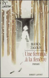 Une Femme à la fenêtre-Bianca Zagolin