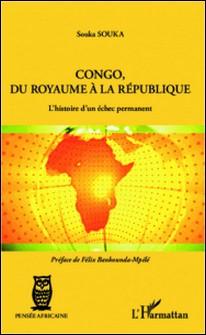 Congo, du royaume à la république - L'histoire d'un échec permanent-Collectif