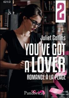 Romance à la plage - You've got a lover, T2-Juliet Collins