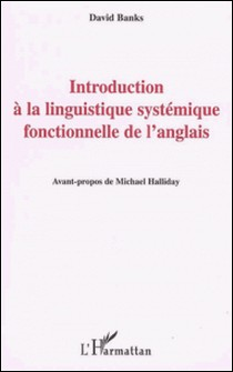 Introduction à la linguistique systémique fonctionnelle de l'anglais-David Banks