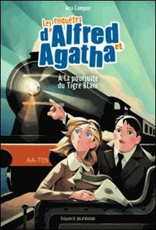 Les enquêtes d'Alfred et Agatha, Tome 05 - À la poursuite du Tigre blanc-Ana Campoy , ANA CAMPOY